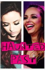 Haunted Past {Jarry Fanfiction} by thirlwall_stories