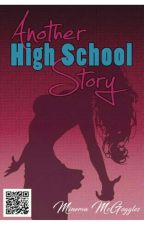 Another High School Story by MinervaMcGoggles