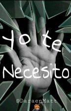 Yo te necesito... by Dara-M