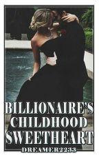 Billionaire's childhood sweetheart by dreamer2233
