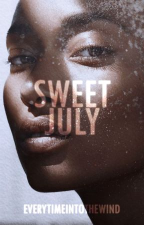sweet july • original story by everytimeintothewind