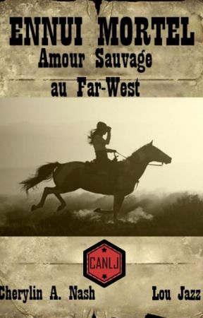 Ennui Mortel T1 Amour Sauvage au Far-West by CNLJ42