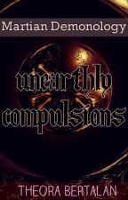 Martian Demonology: Unearthly Compulsions (M/M) by TheoraBertalan