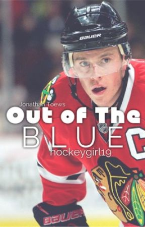 Out of the Blue {Jonathan Toews} by hockeygirl19