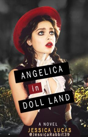 Angelica in Doll Land - Book One - [ editing mode ] by JessicaOhSoRabbit