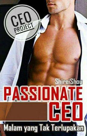 Passionate CEO - Malam yang Tak Terlupakan 18+ by Shireishou