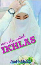 IKHLAS (Pg#1) by AmHaMu21