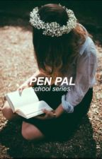 pen pal [school series - book #2] by saramendes03