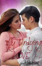 My Undying Love by narcissisticprincess
