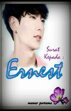 Surat Kepada Ernest by DiahMput