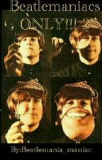 Beatlemaniacs ONLY! 2 by Beatlemania_maniac