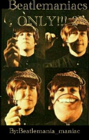 Beatlemaniacs ONLY!!! 2  by Beatlemania_maniac