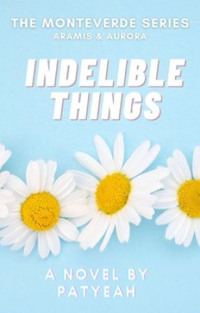 Indelible Things (Monteverde Series 6) by patyeah