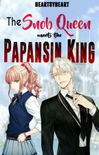 The Snob Queen meets the Papansin King by heartsyheart