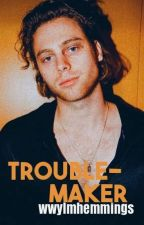 Trouble-Maker|lrh by wwylmhemmings