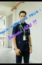 Pakcik Inspektor  POLIS !   Suami AKU ?? by Nukilan_sepi