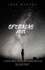 Operação X013 - Livro Um by Marcos1232018