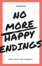 No more happy endings. by ItsDomi96