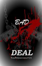 Bad Deal by xxhazyrelxx69