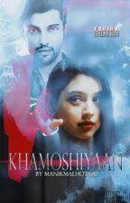 Khamoshiyaan - A MaNan SS. by manikmalhotras