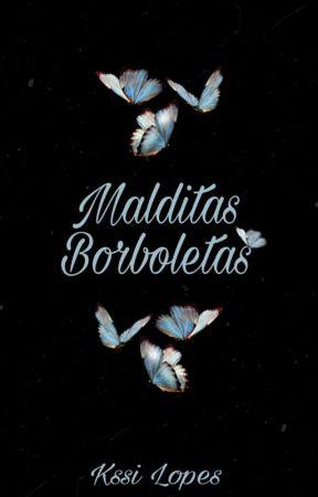 Malditas Borboletas (Conto) by KssiLopes