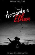 Acosando a Ethan by Dark_witch16