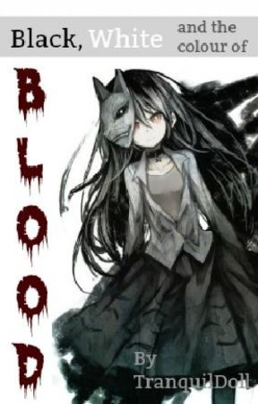 Black, White and the colour of Blood (DeathNote) DRAFT by TranquilDoll