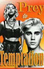 Prey To Temptation by MissTAYTAY1