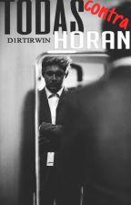 Todas Contra Horan. [N. H] TERMINADA by xxhoranlifexx
