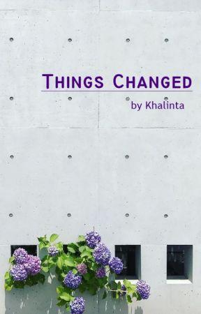 Things Changed by khalinta