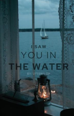 I saw you in the water ✔ [Joshler] by utterflop