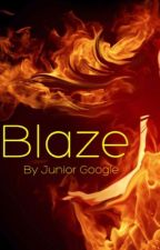 Blaze by juniorgoogle