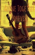 Alone Together (Forever) (a Fall Out Boy and Patrick Stump fanfic!) by FOB_Phoenix