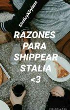 RAZONES PARA SHIPPEAR STALIA  by shelleyXDylann