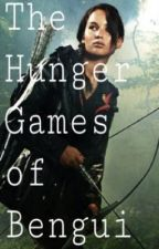 The Hunger Games of Bengui by lyciawinnie