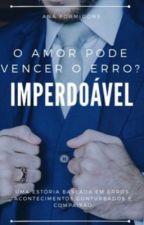 IMPERDOÁVEL - LIVRO I by AnaFormigone