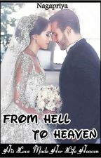 From Hell To Heaven (Completed)  ✔️ by nagapriya