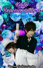 Kaito reacciona a fanfics by Gin_Raven