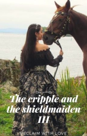 The Cripple and The Shieldmaiden III by LordAvanti