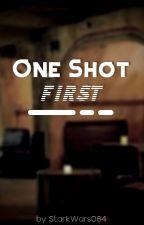 One Shot First [Star Wars One Shots] by starkwars084