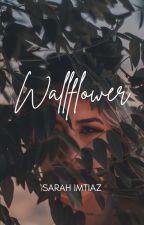Wallflower by imtiazsarah
