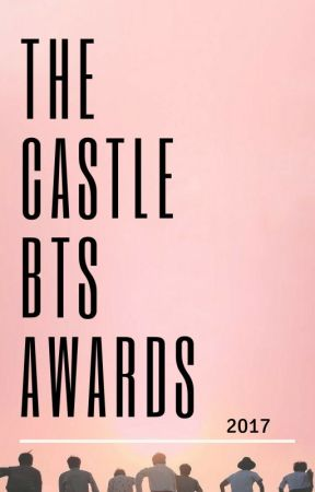 THE CASTLE BTS AWARDS 2017 [OPEN] by THECASTLEBTSAWARDS