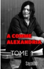A comme Alexandria [TOME 1] - The Walking Dead by Saya600