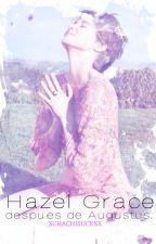 Hazel Grace, después de Augustus. by xchachisucksx