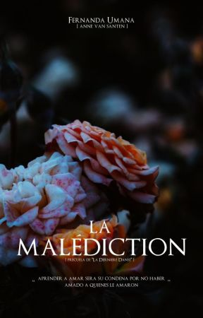 La Malédiction | Proximamente by AnneVanSanten