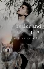 Healer and The Alpha by Midy21