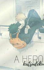 A Hero (KatsuDeku) by purplemerald