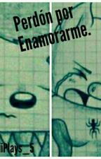 -Exorinha- Perdón por enamorarme. by Donut555