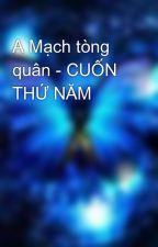 A Mạch tòng quân - CUỐN THỨ NĂM by Ruathang_2