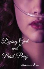 Dying Girl &  Bad Boy by Goodygoodynako